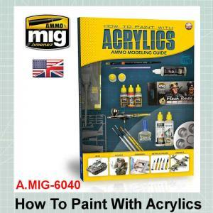 AMMO Mig 6040 How To Paint With Acrylics